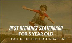 Beginner Skateboard For 5 Year Old