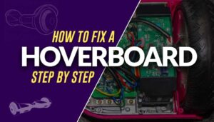 How to fix a Hoverboard